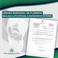 CÂMARA MUNICIPAL DE FLORESTA DECLARA LUTO OFICIAL E EXPEDIENTE INTERNO