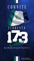 CONVITE - FLORESTA, 173 ANOS DE EMANCIPAÇÃO POLÍTICA