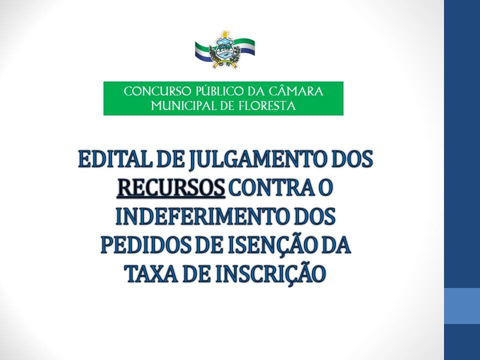 EDITAL DE JULGAMENTO DOS RECURSOS CONTRA O INDEFERIMENTO DOS PEDIDOS DE ISENÇÃO DA TAXA DE INSCRIÇÃO